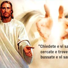 Gesù disse ai suoi discepoli: «Chiedete e vi sarà dato; arola del Giorno.
